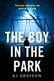 The Boy in the Park: The gripping psychological thriller with a shocking twist