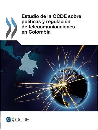 Descargas de libros electrónicos para la tienda de Android Estudio de La Ocde Sobre Politicas y Regulacion de Telecomunicaciones En Colombia 9264209468 PDF