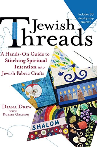 Jewish Threads A Hands-On Guide to Stitching Spiritual Intention into Jewish Fabric Crafts [Drew, Diana] (Tapa Dura)