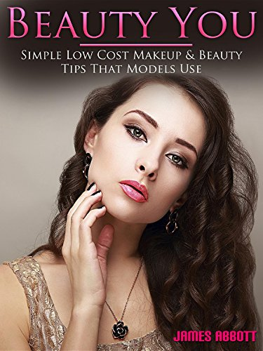 Beauty You Simple Low Cost Makeup & Beauty Tips That Models -