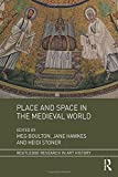 img - for Place and Space in the Medieval World (Routledge Research in Art History) book / textbook / text book