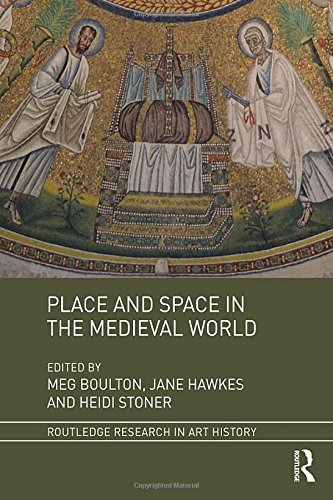 Place and Space in the Medieval World (Routledge Research in Art History) por Meg Boulton,Jane Hawkes,Heidi Stoner