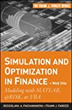 Simulation and Optimization in Finance, Dessislava Pachamanova and Frank J. Fabozzi, 0470371897