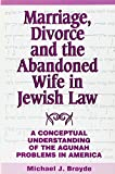 img - for Marriage, Divorce and the Abandoned Wife in Jewish Law: A Conceptual Understanding of the Agunah Problems in America book / textbook / text book