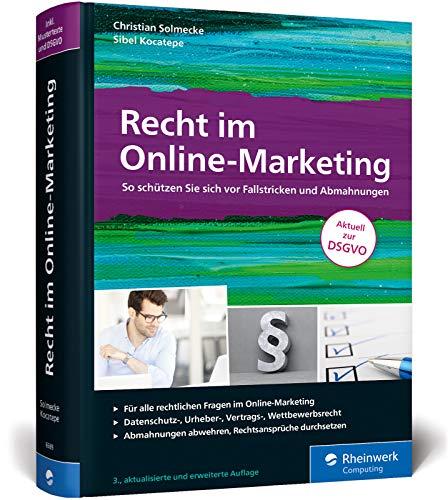 Recht im Online-Marketing: So schützen Sie sich vor Fallstricken und Abmahnungen. Aktuell zur DS-GVO