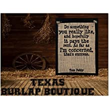 FREE SHIPPING! Tom Petty Do something you really like hopefully it pays the rent as far as I am concerned that's success Burlap Country Rustic Chic Wedding Sign Western Home Décor