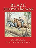 Blaze Shows the Way by C.W. Anderson (Mar 1 1994)