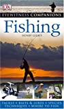 Fishing, Henry Gilbey and Dorling Kindersley Publishing Staff, 0756633478