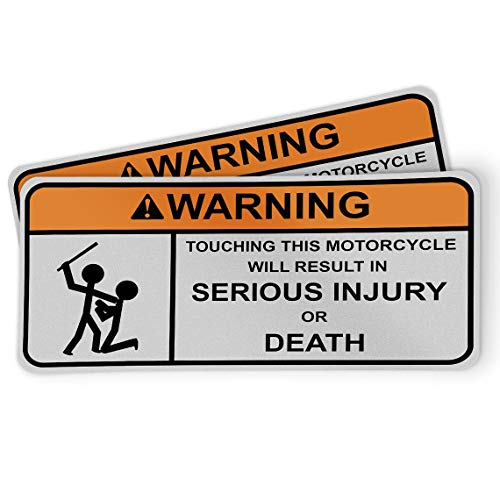 Funny Warning Sticker for Motorcycles, Riders and Gifts - Touching Will Result in Serious Injury Or Death (2 Pack)