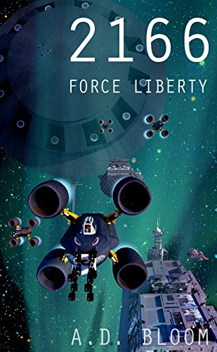 2166 - FORCE LIBERTY (War of Alien Aggression Book Six)