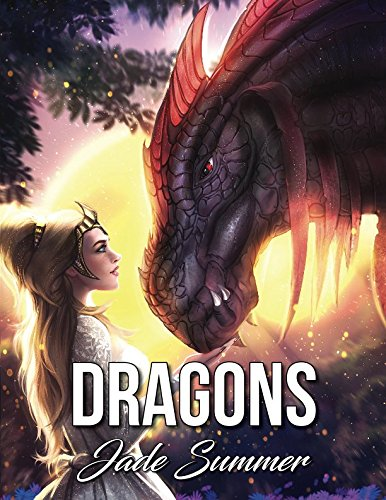 Dragons: An Adult Coloring Book with Mythical Fantasy Creatures, Beautiful Warrior Women, and Epic Fantasy Scenes for Dragon - Tales Book Coloring Dragon