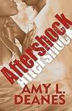 Aftershock, Amy L. Deanes, 1456032682