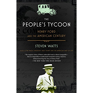 The People's Tycoon: Henry Ford and the American Century