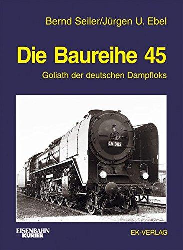 Die Baureihe 45: Goliath der deutschen Dampfloks