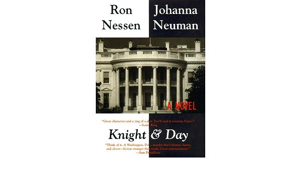Knight and Day: Amazon.es: Nessen, Ron, Neuman, Johanna, Lane ...