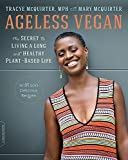 #9: Ageless Vegan: The Secret to Living a Long and Healthy Plant-Based Life