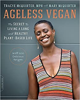 ageless vegan the secret to living a long and healthy plantbased life