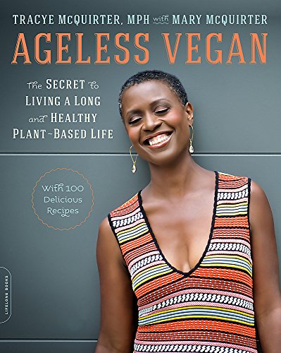 Book Cover: Ageless Vegan: The Secret to Living a Long and Healthy Plant-Based Life