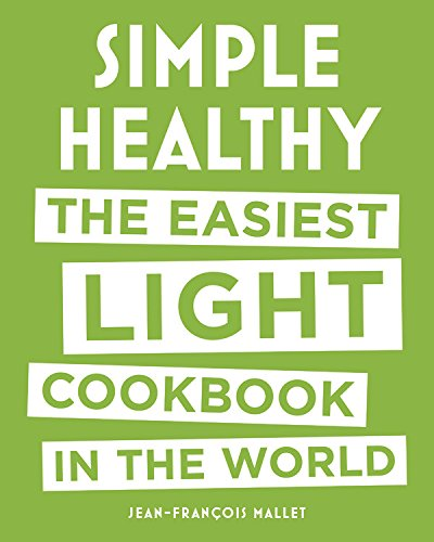 Simple Healthy: The Easiest Light Cookbook in the World Cook Healthy