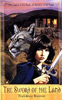 The Sword of the Land (The Song of the Land Book 1) by [Brennan, Noel-Anne]