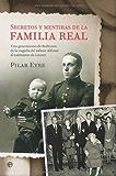 Secretos y mentiras de la familia real (Historia Del Siglo Xx)