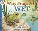 why are frogs wet - WHY FROGS ARE WET by Hawes, Judy ( Author ) on Sep-05-2000[ Paperback ]