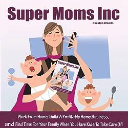 Super Moms, Inc.