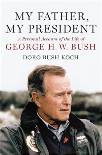 Télécharger google book My Father, My President: A Personal Account of the Life of George H. W. Bush B000Q9INOK (French Edition) PDF FB2 iBook by Doro Bush Koch