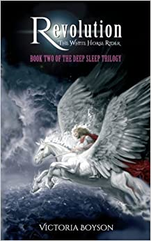 Book Revolution: The White Horse Rider (The Deep Sleep Trilogy) (Volume 2) by Victoria Boyson (2016-04-30)
