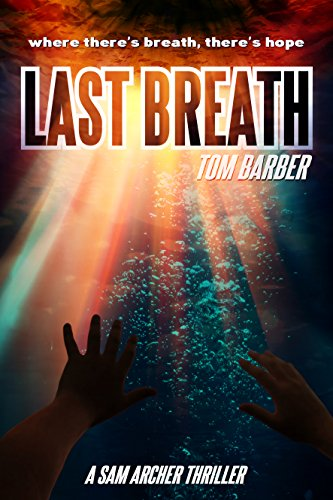 Last Breath (Sam Archer Book 8) by [Barber, Tom]