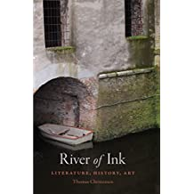 River of Ink: [An Illustrated History of Literacy]