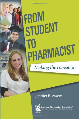 From Student to Pharmacist: Making the Transition