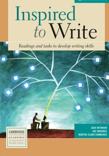 Inspired to Write Students Book: Readings and Tasks to Develop Writing Skills (Cambridge Academic Writing Collection)