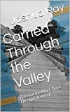 Carried Through the Valley