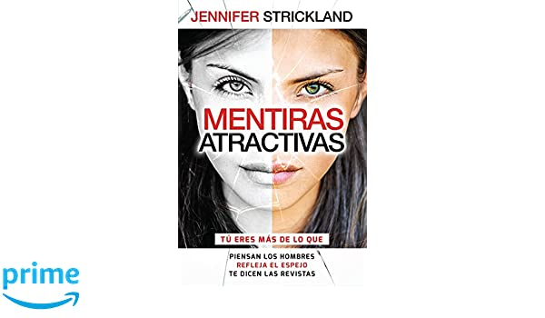 Mentiras atractivas (Spanish Edition): Jennifer Strickland: 9780789922953: Amazon.com: Books