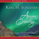 Aurora Crossing: A Novel of the Nez Perces   Karl Schlesier