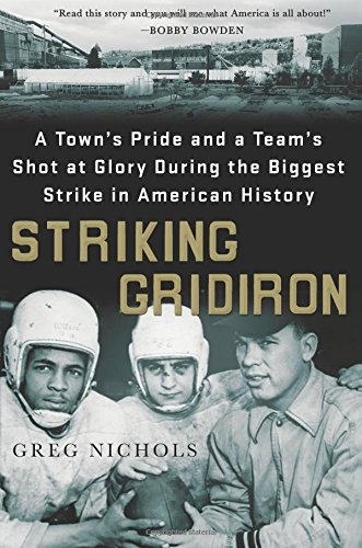 Black City Grid - Striking Gridiron: A Town's Pride and a Team's Shot at Glory During the Biggest Strike in American History