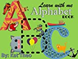 Learn with me ABCs Alphabet Book: First words (First words for kids Book 1)