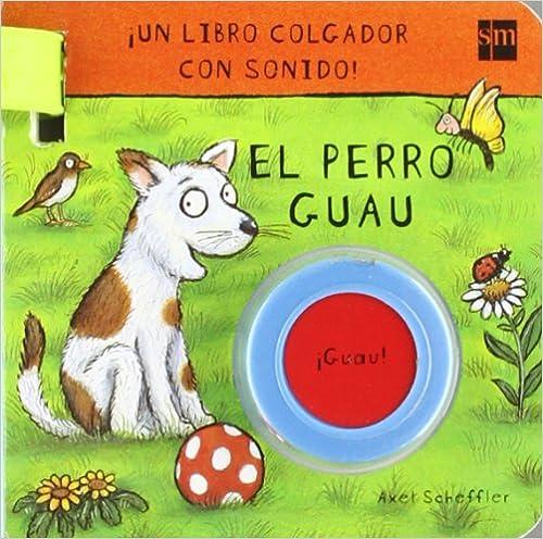 Libros de audio gratis descargar cd El perro Guau (Colgadores de silla) 846750692X en español PDF PDB