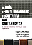 img - for La Guia de Amplificadores de Guitarra para Guitarristas: Un manual de instrucciones y referencia para musicos (Spanish Edition) book / textbook / text book