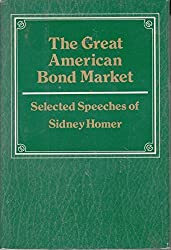 The great American bond market: Selected speeches of Sidney Homer