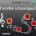 EuroTalk Rhythme l'arabe (classique) | Livre audio Auteur(s) :  Eurotalk Ltd Narrateur(s) : Sara Ginac