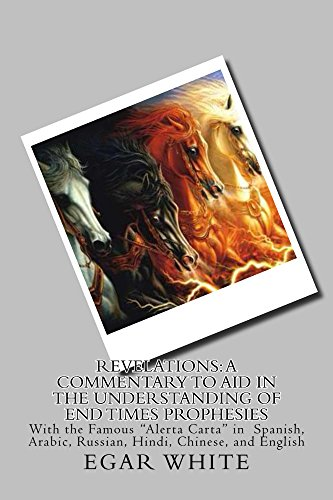 Revelations: A Commentary to Aid in the Understanding of End Times Prophesies BW: Black n White letter version in Spanish, Arabic, Russian, Hindi, Chinese, ... (Pastor Sermon Series by EGAR White Book 2)]()