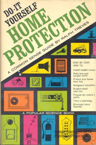 Do-It-Yourself Home Protection; A Common-Sense Guide.