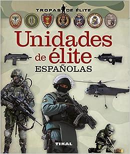 Unidades de élite españolas (Tropas de élite): Amazon.es: Tikal Ediciones S A: Libros