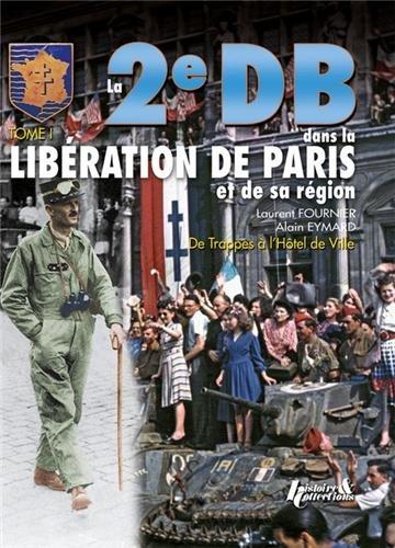 2E Db Dans La Liberation De Paris. Tome 1 (Historie & Collections) (French Edition)
