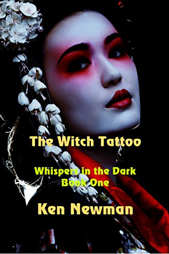 The Witch Tattoo (Whispers in the Dark Book 1) by [Newman, Ken]