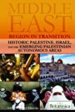 Historic Palestine, Israel, and the Emerging Palestinian Autonomous Areas Edited by Laura S. Etheredge, Laura Etheredge, 1615303154