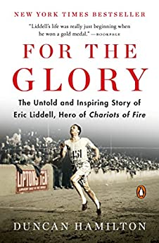 For The Glory: The Untold And Inspiring Story Of Eric Liddell, Hero Of Chariots Of Fire Ebook Rar