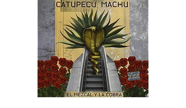 catupecu machu 2011 el mezcal y la cobra